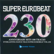 Super Eurobeat, Volume 230: Anniversary Hits 100 Tracks mp3 Compilation by Various Artists