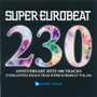 Super Eurobeat, Volume 230: Anniversary Hits 100 Tracks