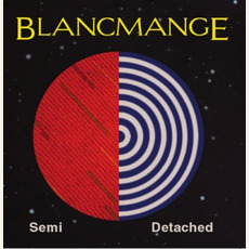 Semi Detached (Deluxe Edition) mp3 Album by Blancmange