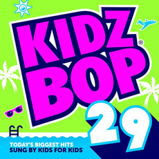 Kidz Bop 29 mp3 Album by Kidz Bop