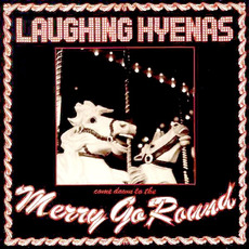 Merry Go Round (Remastered) by Laughing Hyenas