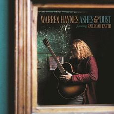 Ashes & Dust (Deluxe Edition) mp3 Album by Warren Haynes feat. Railroad Earth
