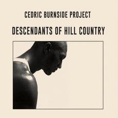 Descendants Of Hill Country mp3 Album by Cedric Burnside Project