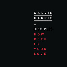 How Deep Is Your Love mp3 Single by Calvin Harris & Disciples