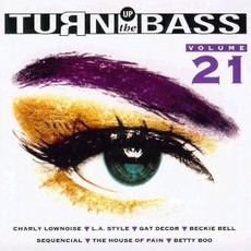 Turn Up the Bass, Volume 21 by Various Artists