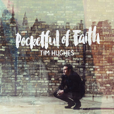 Pocketful Of Faith mp3 Album by Tim Hughes