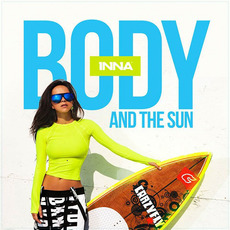 Body and the Sun mp3 Album by INNA