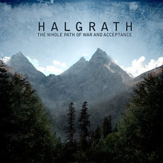 The Whole Path of War and Acceptance mp3 Album by Halgrath