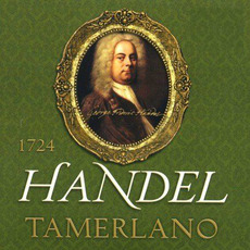 Tamerlano mp3 Artist Compilation by Georg Friedrich Händel