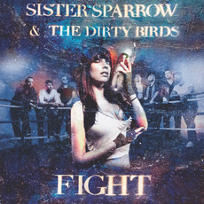 Fight mp3 Album by Sister Sparrow & The Dirty Birds