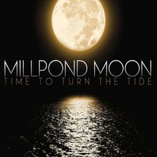 Time to Turn the Tide mp3 Album by Millpond Moon