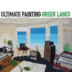 Green Lanes mp3 Album by Ultimate Painting