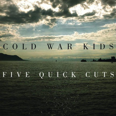 Five Quick Cuts mp3 Album by Cold War Kids