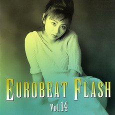 Eurobeat Flash Vol. 14 by Various Artists
