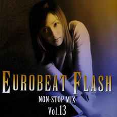 Eurobeat Flash Vol. 13 - Non-Stop Mix by Various Artists