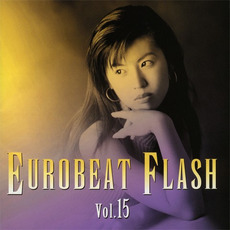 Eurobeat Flash Vol. 15 by Various Artists