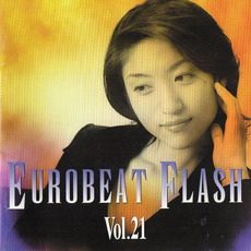 Eurobeat Flash Vol. 21 by Various Artists