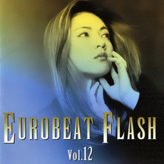 Eurobeat Flash Vol. 12 by Various Artists