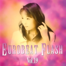 Eurobeat Flash Vol. 19 by Various Artists