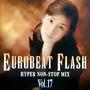 Eurobeat Flash Vol. 17 - Hyper Non-Stop Mix