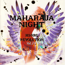 Maharaja Night: Hi-NRG Revolution, Volume 18 by Various Artists