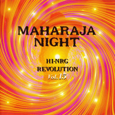 Maharaja Night: Hi-NRG Revolution, Volume 15 by Various Artists