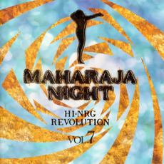 Maharaja Night: Hi-NRG Revolution, Volume 7 by Various Artists