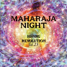Maharaja Night: Hi-NRG Revolution, Volume 23 by Various Artists