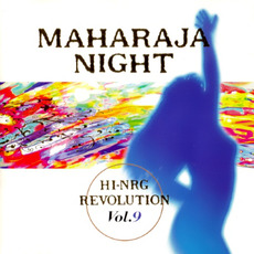 Maharaja Night: Hi-NRG Revolution, Volume 9 mp3 Compilation by Various Artists