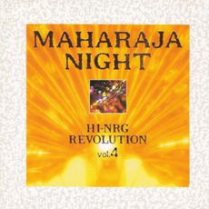 Maharaja Night: Hi-NRG Revolution, Volume 4 by Various Artists