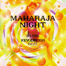 Maharaja Night: Hi-NRG Revolution, Volume 21 mp3 Compilation by Various Artists