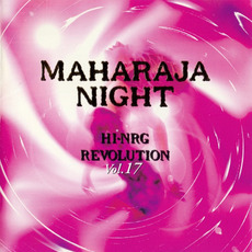 Maharaja Night: Hi-NRG Revolution, Volume 17 by Various Artists