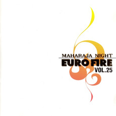 Maharaja Night: Euro Fire, Volume 25 by Various Artists