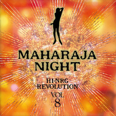 Maharaja Night: Hi-NRG Revolution, Volume 8 by Various Artists
