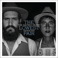 The Sacred Heart Sessions mp3 Album by The Lowest Pair
