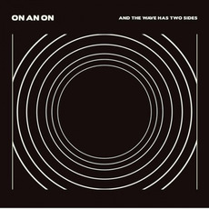 And The Wave Has Two Sides mp3 Album by ON AN ON