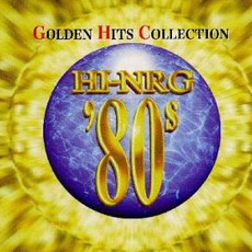 Super Eurobeat Presents Hi-NRG '80s Golden Hits Collection by Various Artists