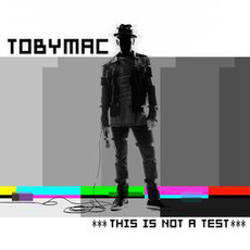 This Is Not a Test (Deluxe Edition) mp3 Album by tobyMac