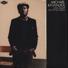Tell Me a Tale EP: Isle of Wight Sessions mp3 Album by Michael Kiwanuka