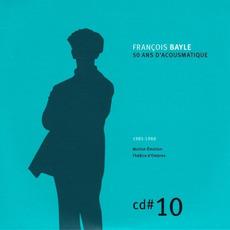 50 ANS D'ACOUSMATIQUE, CD#10; 1985-1988 mp3 Artist Compilation by François Bayle