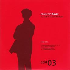 50 ANS D'ACOUSMATIQUE, CD#3; 1971-1972 mp3 Artist Compilation by François Bayle