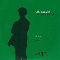 50 ANS D'ACOUSMATIQUE, CD#11; 1989-1991 mp3 Artist Compilation by François Bayle