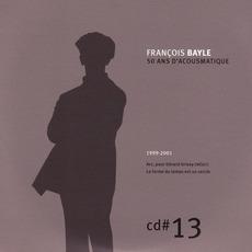 50 ANS D'ACOUSMATIQUE, CD#13; 1999-2001 mp3 Artist Compilation by François Bayle