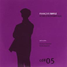 50 ANS D'ACOUSMATIQUE, CD#5; 1973-1974 mp3 Artist Compilation by François Bayle