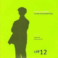 50 ANS D'ACOUSMATIQUE, CD#12; 1994-1996 mp3 Artist Compilation by François Bayle