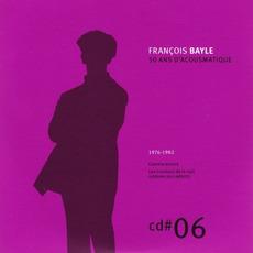 50 ANS D'ACOUSMATIQUE, CD#6; 1976-1982 mp3 Artist Compilation by François Bayle