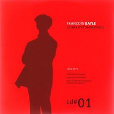 50 ANS D'ACOUSMATIQUE, CD#1; 1963-1971 mp3 Artist Compilation by François Bayle