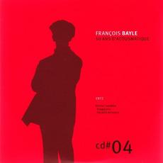 50 ANS D'ACOUSMATIQUE, CD#4; 1972 mp3 Artist Compilation by François Bayle