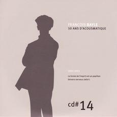 50 ANS D'ACOUSMATIQUE, CD#14; 2003-2005 mp3 Artist Compilation by François Bayle