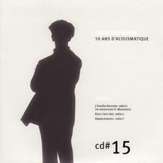 50 ANS D'ACOUSMATIQUE, CD#15; 2006-2012 mp3 Artist Compilation by François Bayle